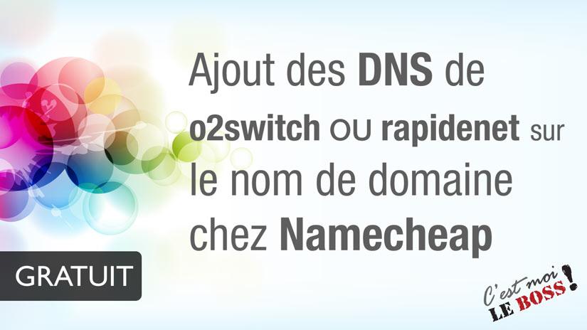 Comment ajouter les DSN sur NameCheap