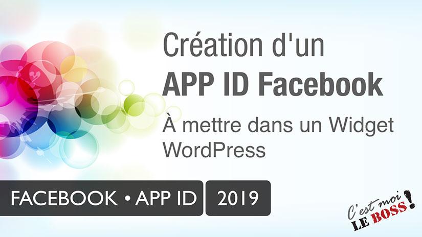 Comment créer un Facebook App ID - Pour WordPress, Widget, Site web