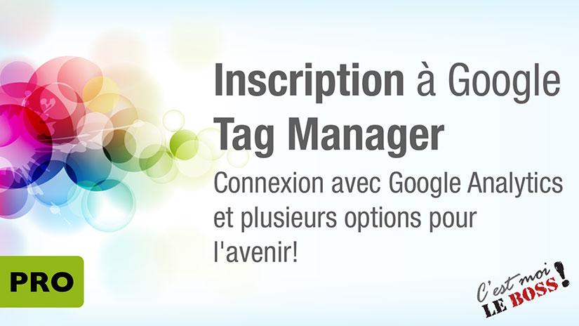inscription google tag manager